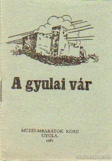 A gyulai vár [antikvár]