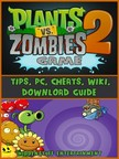 Entertainment HiddenStuff - Plants Vs Zombies 2 Game Tips,  Pc,  Cheats,  Wiki,  Download Guide [eKönyv: epub,  mobi]