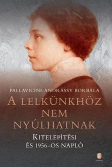Pallavicini-Andrássy Borbála - A lelkünkhöz nem nyúlhatnak