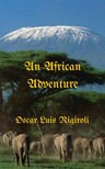 Rigiroli Oscar Luis - An African Adventure [eKönyv: epub,  mobi]