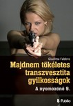 Giuditta Fabbro - Majdnem tökéletes transzvesztita gyilkosságok - A nyomozónő 9. [eKönyv: epub, mobi]