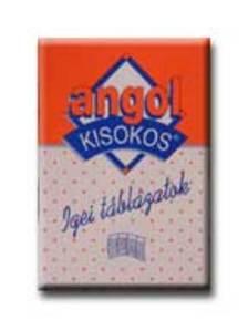 Balázs István (összeáll.) - ANGOL KISOKOS - IGEI TÁBLÁZATOK