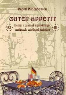 Rudolf Radenhausen - GUTEN APPETIT - NÉMET SZAKMAI NYELVKÖNYV SZAKÁCSOKNAK+CD