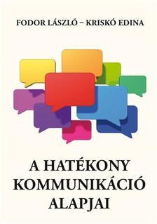 Fodor László- Kriskó Edina - A HATÉKONY KOMMUNIKÁCIÓ ALAPJAI