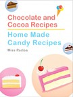 Parloa Miss - Chocolate and Cocoa Recipes and Home Made Candy Recipes [eKönyv: epub,  mobi]
