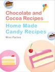 Parloa Miss - Chocolate and Cocoa Recipes and Home Made Candy Recipes [eKönyv: epub, mobi]