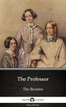Delphi Classics Charlotte Bronte, - The Professor by Charlotte Bronte (Illustrated) [eKönyv: epub,  mobi]