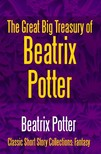 Beatrix Potter - The Great Big Treasury of Beatrix Potter [eKönyv: epub,  mobi]