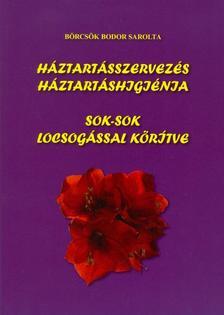 Börcsök Bodor Sarolta - Háztartásszervezés - háztartáshigiénia sok-sok locsogással körítve