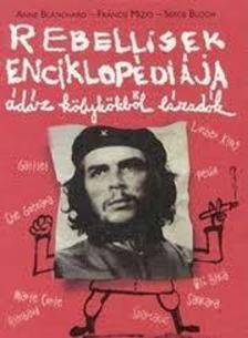 BLANCHARD, ANNE-MIZIO, FRANCIS - Rebellisek enciklopédiája