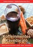 Kállai Szilárdné Éva Kállai Szilárd, - Koffeinmentes Kávédaráló [eKönyv: epub, mobi]<!--span style='font-size:10px;'>(G)</span-->