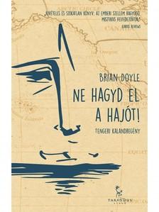 Brian Doyle - Ne hagyd el a hajót! [eKönyv: epub, mobi]