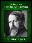 Arthur Schnitzler - Die Werke von Arthur Schnitzler (Illustrierte) [eKönyv: epub,  mobi]