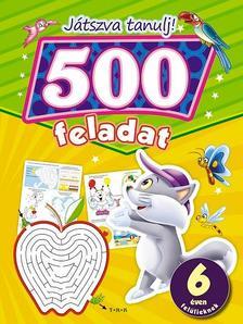 . - Játszva tanulj! 500 feladat
