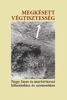 A kísérőtanulmányokat, jegyzeteket írta és a kötetet szerkesztette: Susa Éva és Kő András - Megkésett végtisztesség