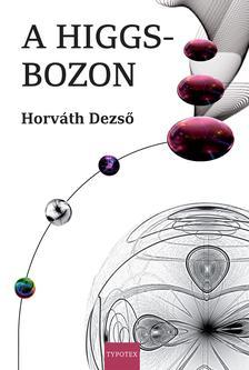 HORVÁTH DEZSŐ - A Higgs-bozon