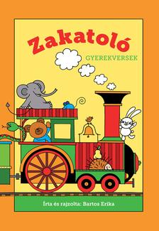 Bartos Erika - Zakatoló - Versek óvodásoknak