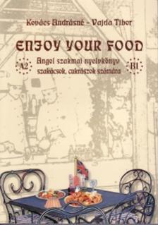 KOVÁCS ANDRÁSNÉ - VAJDA TIBOR - ENJOY YOUR FOOD - ANGOL SZAKMAI NYK SZAKÁCSOK, CUKR.+ CD