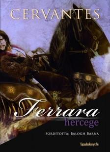 Cervantes - Ferrara hercege [eKönyv: epub, mobi]