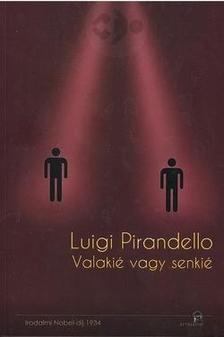 Luigi Pirandello - Valakié vagy senkié