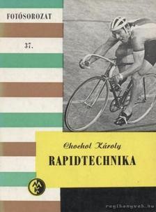 Chochol Károly - Rapidtechnika [antikvár]