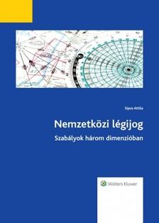 Sipos Attila - Nemzetközi légijog [eKönyv: epub, mobi]