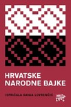 Lovrenèiæ Sanja - Hrvatske narodne bajke - isprièala Sanja Lovrenèiæ [eKönyv: epub, mobi]