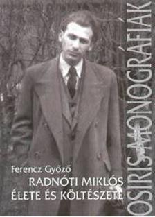 Ferencz Győző - Radnóti Miklós élete és költészete - KRITIKAI ÉLETRAJZ