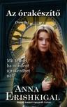 Erishkigal Anna - Az órakészítő - Novella [eKönyv: epub,  mobi]
