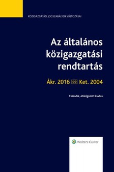 dr. Juhász Zoltán - Az általános közigazgatási rendtartás Ákr. 2016-Ket. 2004 [eKönyv: epub, mobi]