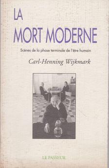 Carl-Henning Wijkmark - La mort moderne [antikvár]