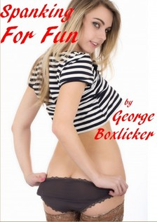Boxlicker George - Spanking For Fun [eKönyv: epub, mobi]