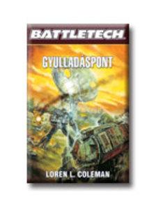 COLEMAN, LOREN L. - GYULLADÁSPONT - BATTLETECH