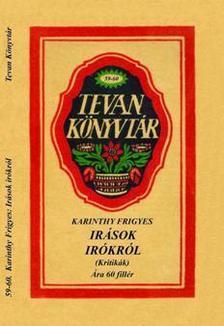 Karinthy Frigyes - ÍRÁSOK ÍRÓKRÓL (KRITIKÁK) - TEVAN KÖNYVTÁR -