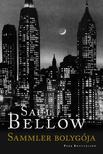 Saul Bellow - SAMMLER BOLYGÓJA
