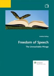Koltay András - Freedom of Speech - The Unreachable Mirage [eKönyv: epub, mobi]
