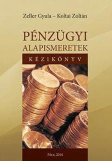 Koltai Zoltán - Zeller Gyula - Pénzügyi alapismeretek - kézikönyv és munkafüzet
