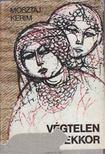 Kerim, Mosztaj - Végtelen gyermekkor [antikvár]