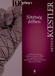 Arthur Koestler - Sötétség délben