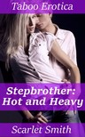 Smith Scarlet - Stepbrother: Hot and Heavy [eKönyv: epub,  mobi]