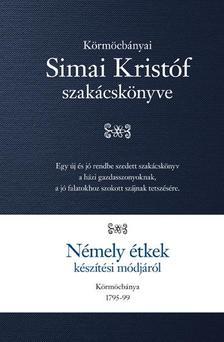 Simai Kristóf - Némely étkek készítési módjáról
