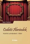 Norbert Tasev - Csábító Ábrándok - Kísérleti színdarabok I. kötet [eKönyv: epub, mobi]