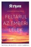 Lee Caroll Monika Muranyi, - Kryon: Feltárul az emberi lélek - A fátylon túli világ titkai [eKönyv: epub, mobi]<!--span style='font-size:10px;'>(G)</span-->