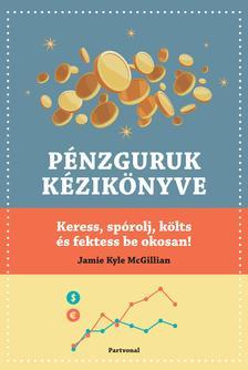 Jamie Kyle McGillian - Pénzguruk kézikönyve