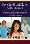 Bakonyi Anna,Cziglán Karolina,Nemes Éva,Pintye Már - Nevelésről szülőknek - Szülők iskolája II.<!--span style='font-size:10px;'>(G)</span-->