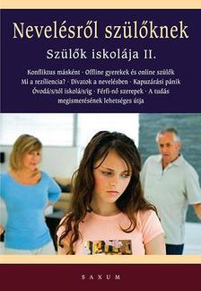 Bakonyi Anna,Cziglán Karolina,Nemes Éva,Pintye Már - Nevelésről szülőknek - Szülők iskolája II.