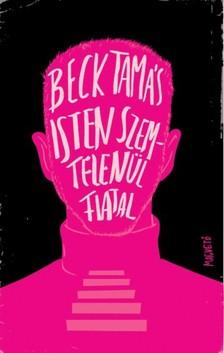 Beck Tamás - Isten szemtelenül fiatal [eKönyv: epub, mobi]