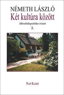 Németh László - Két kultúra között. 2. kötet
