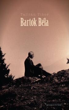 Tallián Tibor - Bartók Béla