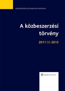 Dr. Tátrai Tünde - A közbeszerzési törvény 2011-2015 - Jogszabálytükör [eKönyv: epub, mobi]